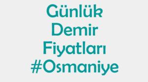 Osmaniye inşaat demiri fiyatları